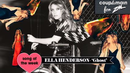 Coup De Main Track of the Week - Ella Henderson 'Ghost'