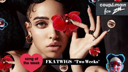Coup De Main Track of the Week - FKA twigs - 'Two Weeks'