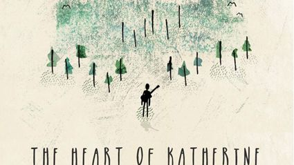 The Heart of Katherine - Out of Sight Out of Mind