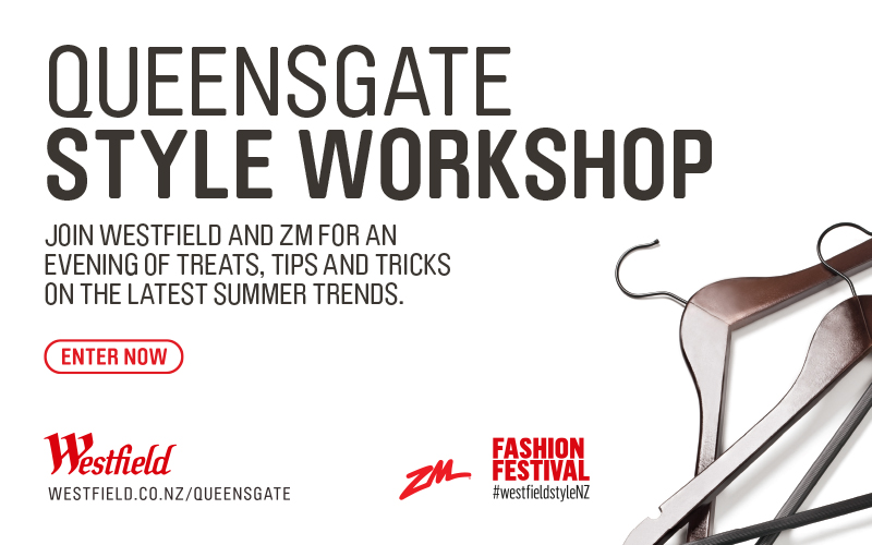 WELLINGTON - Win a Double Pass to the Westfield Queensgate Summer Style Workshop