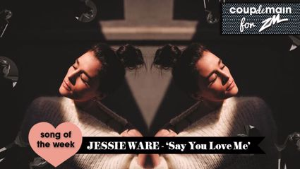 Coup De Main Track of the Week - Jessie Ware - 'Say You Love Me'