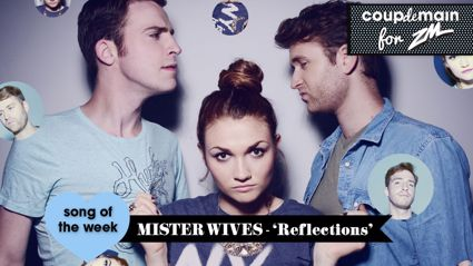 Coup De Main Track of the Week - MisterWives - 'Reflections'