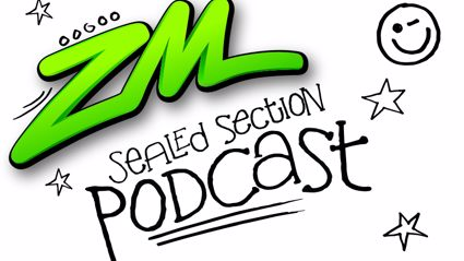 ZM's Sealed Section Podcast - August 25 2014