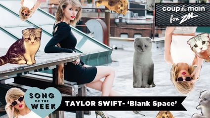 Coup De Main Track of the Week - Taylor Swift - 'Blank Space'