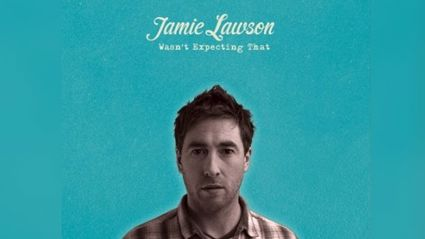 Jamie Lawson - I Wasn't Expecting That