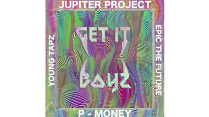 Jupiter Project feat. P Money - Get It