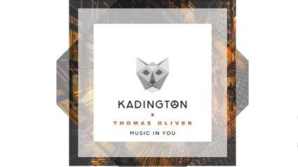 Kadington feat. Thomas Oliver - Music In You