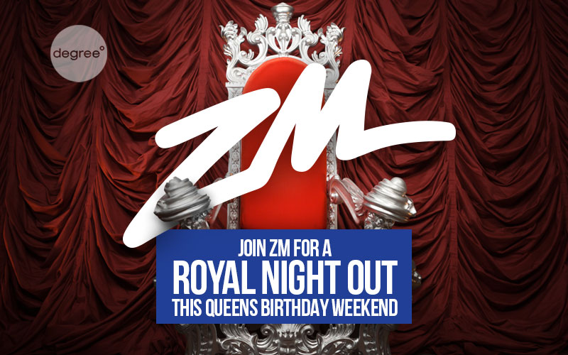 AUCKLAND - Join ZM for a Royal Night Out this Queens Birthday Weekend!
