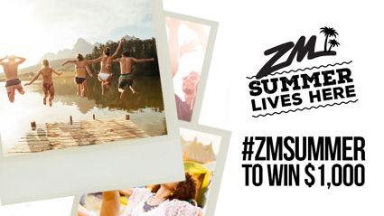 #ZMSUMMER & WIN $1,000