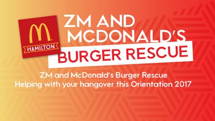 WAIKATO: ZM and Maccas Burger Rescue