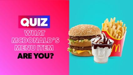 QUIZ: What McDonald's menu item are you?
