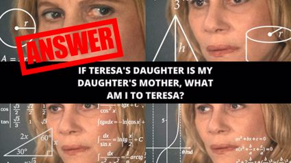 The answer to the 'Teresa's Daughter' riddle