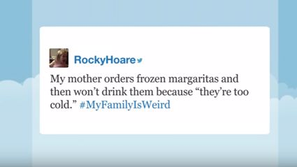 The 'my family is weird' hashtag is the best thing to happen on twitter