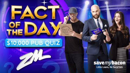 WIN $10,000 at Fletch, Vaughan and Megan's Fact of the Day Pub Quiz!