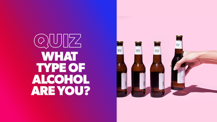 QUIZ: What type of alcohol are you?
