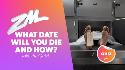 QUIZ: What date will you die and how?