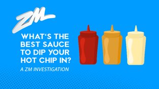 ZM INVESTIGATES: What's the best sauce to dip your hot chip in?