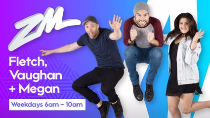 ZM's Fletch, Vaughan & Megan Podcast - May 25 2018
