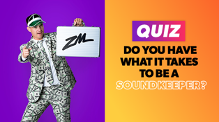 QUIZ: Do you have what it takes to be ZM's new Soundkeeper?