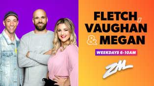 ZM's Fletch, Vaughan & Megan Podcast - July 19 2018