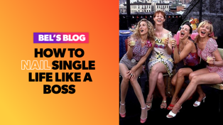 Here's how to nail single life like a boss babe