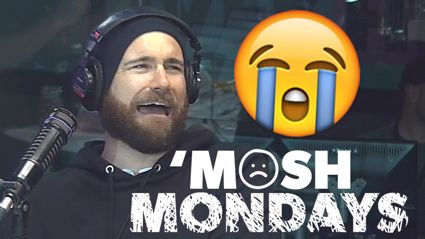 Listener Lauren shared her 'Mosh Monday story and it's sad AF