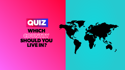 QUIZ: Which country should you live in?