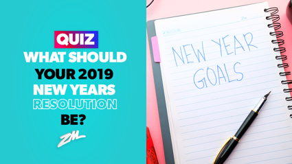 QUIZ: What should your 2019 New Years Resolution be?