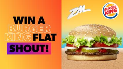 Win A Burger King Flat Shout!