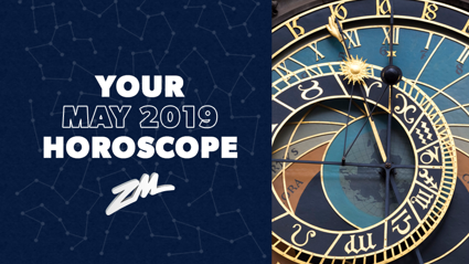 Your Horoscope for May 2019