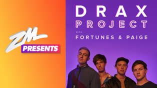ZM Presents Drax Project!