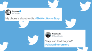 #SixWordHorror is trending- and the tweets are hilariously tragic