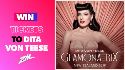 ZM supports Dita Von Teese NZ Glamonatrix Show