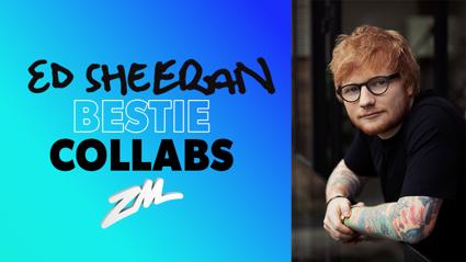 Ed Sheeran Bestie Collabs