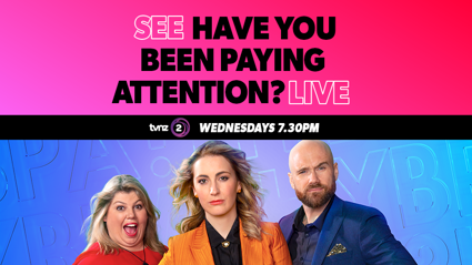 See 'Have You Been Paying Attention?' Live!