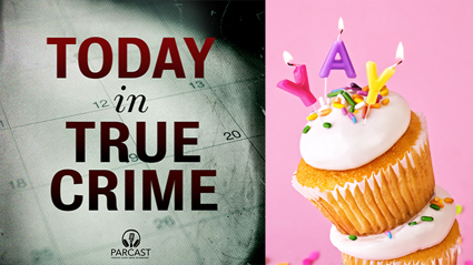 This new podcast will tell you the true crime that happened on your birthday