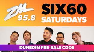 DUNEDIN: Six60 Saturdays- Pre-sale code!