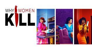 Why Women Kill will be your next streaming obsession