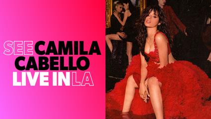 See Camila Cabello live in LA!