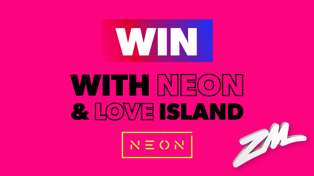 Win with NEON and Love Island!