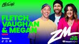 Fletch, Vaughan & Megan
