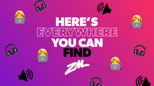 Here's everywhere you can find ZM!