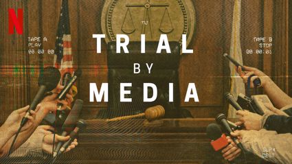 'Trial By Media' is Netflix's latest true-crime show that will be your next obsession