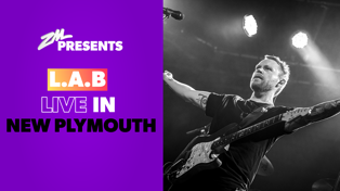 L.A.B Live in New Plymouth!