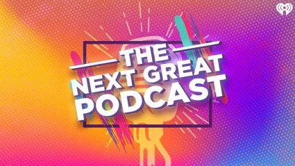 iHeartRadio's Next Great Podcast!