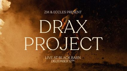 ZM Presents Drax Project at Black Barn Vineyard for one off show!