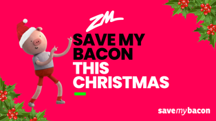 SAVE MY BACON THIS CHRISTMAS