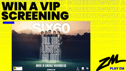 WIN your way to see SIX60: Till The Lights Go Out