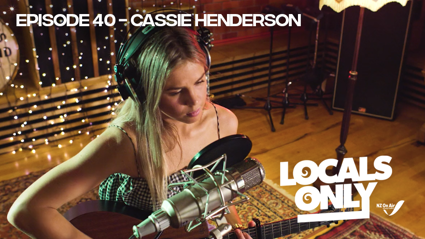Locals Only Podcast- Cassie Henderson