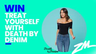 CHRISTCHURCH: Win Death by Denim Jeans